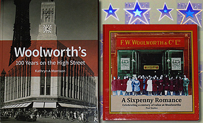 "Kathryn Morrison's great new book ""Woolworth's, 100 years on the High Street"" and Paul Seaton's popular ""A Sixpenny Romance, celebrating a century of value at Woolworths"""